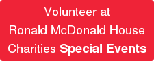 Volunteer at Ronald McDonald House Charities Special Events
