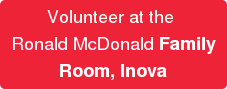 Volunteer at the  Ronald McDonald Family Room, Inova