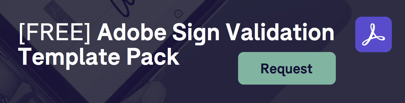Adobe Sign Validation Template Pack Request