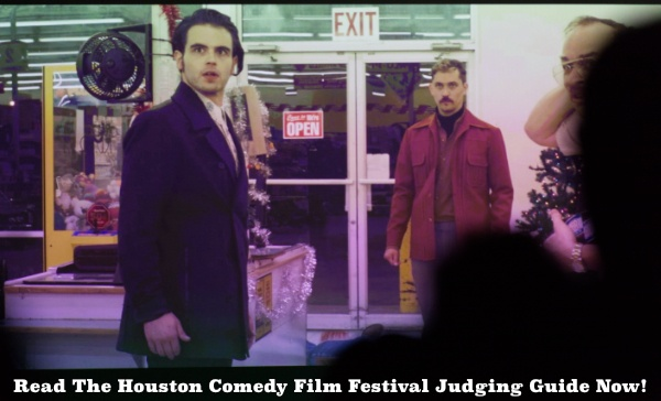Houston Comedy Film Festival Judging Guide