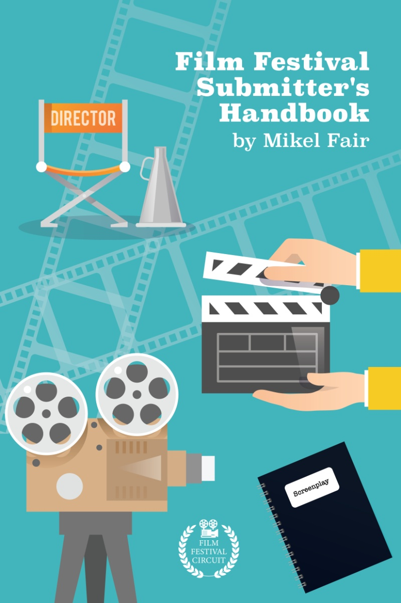Film Festival Submitter's Handbook