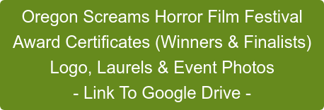 Oregon Scream Week Award Certificates (Winners & Finalists) Logo, Laurels & Event Photos - Link To Google Drive -