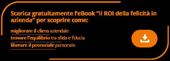 """Scarica gratuitamente l'eBook """"Il ROI della felicità in azienda"""""""