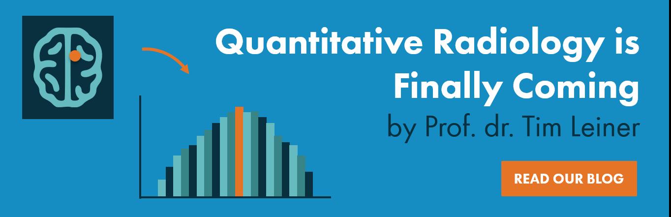 Read Tim Leiner's blog on Quantitative radiology