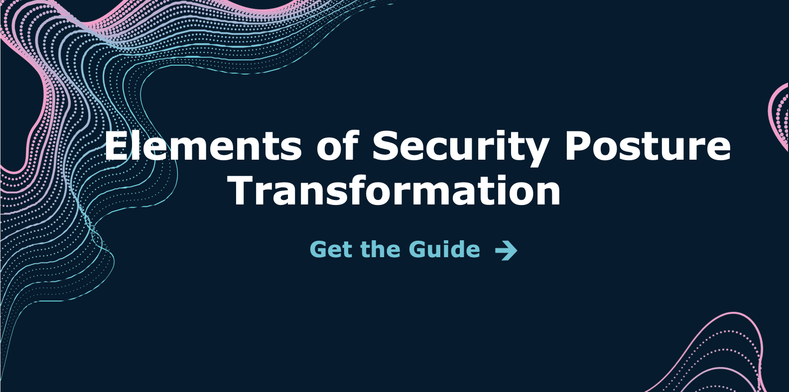Elements of Security Posture Transformation