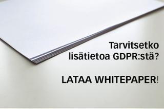 Tarvitsetko lisätietoa GDPR:stä? Lataa WhitePaper!