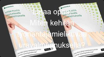 Lataa opas:  Miten kehitän työnantaja- mielikuvaa uravalmennuksella?