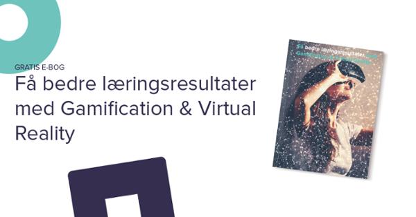 Få bedre læringsresultater med gamifiation og VR - hent e-bog