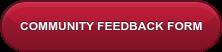 COMMUNITY FEEDBACK FORM
