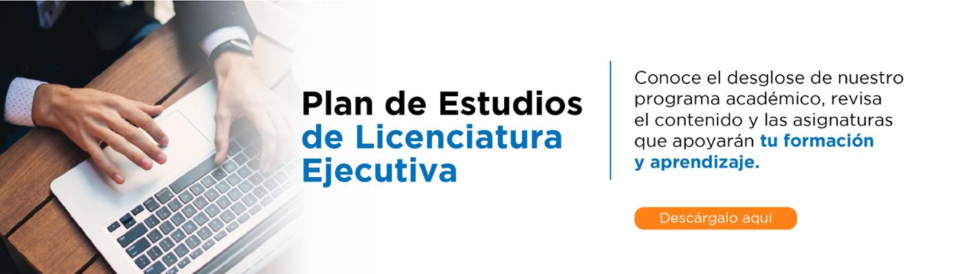 Plan de Estudios de Licenciatura  Ejecutiva