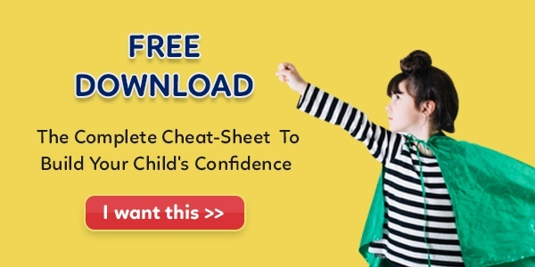 Cheat Sheet To Build Your Child's Confidence