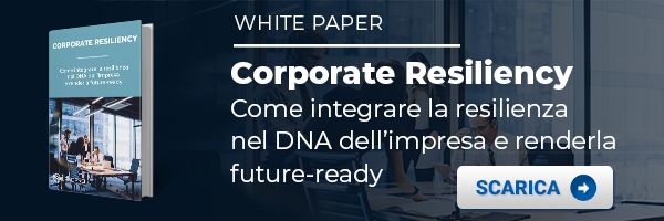 White Paper - Corporate Resiliency. Come integrare la resilienza nel DNA dell'impresa e renderla future-ready