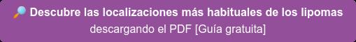 Descubre las localizaciones más habituales de los lipomas descargando el PDF [Guía gratuita]