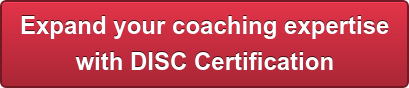 Expand your coaching expertise  with DISC Certification