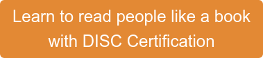 Learn to read people like a book  with DISC Certification