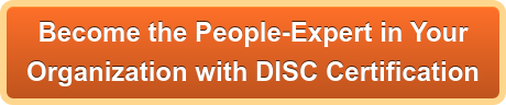 Become the People-Expert in Your  Organization with DISC Certification