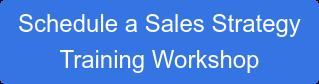 Schedule a Sales Strategy  Training Workshop