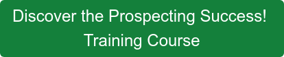 Discover the Prospecting Success!  Training Course