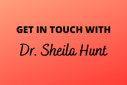 Get in touch with Dr. Sheila Hunt