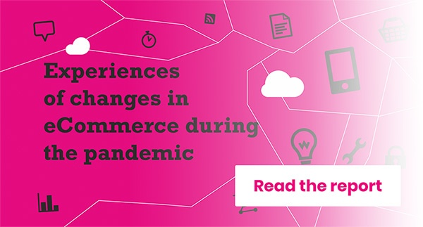 Experiences of changes in eCommerce during the pandemic