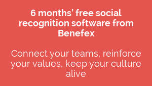 6 months' free social  recognition software from  Benefex  Connect your teams, reinforce  your values, keep your culture  alive