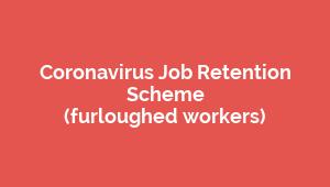 Coronavirus Job Retention  Scheme  (furloughed workers)