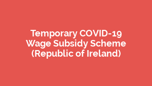 Temporary COVID-19  Wage Subsidy Scheme  (Republic of Ireland)
