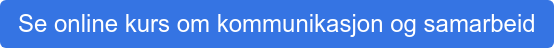 Se online kurs om kommunikasjon og samarbeid