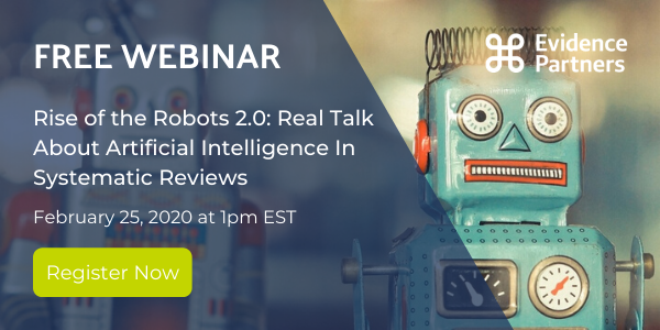 Webinar: Rise of the Robots 2.0: Real Talk About Artificial Intelligence in Systematic Reviews