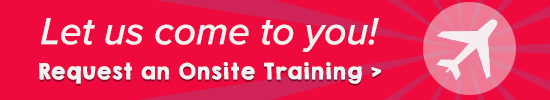 Let us come to you! Request an Onsite Training >