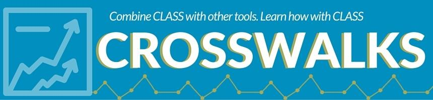 Learn how to combine CLASS with other quality assessment tools in our Crosswalks.