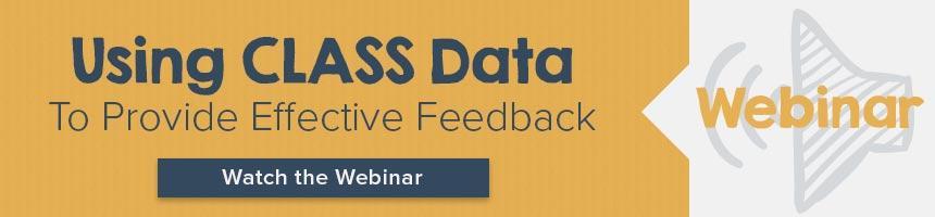 Webinar: Using CLASS Data to Provide Effective Feedback
