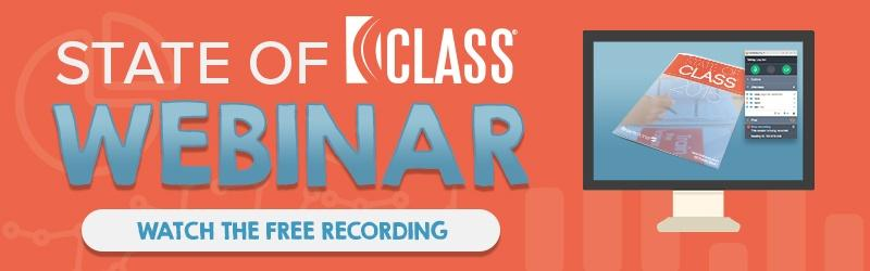 Watch the Free State of CLASS Webinar