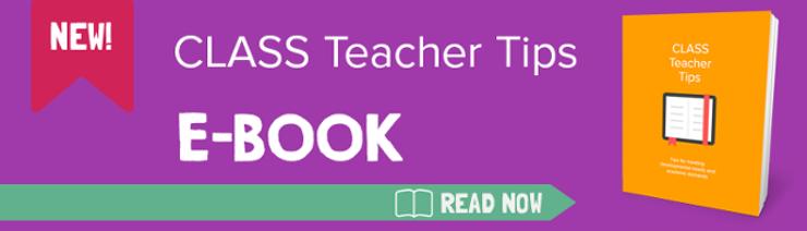 CLASS Teacher tips