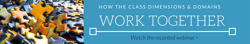 How the CLASS Dimensions and Domains Work Together - webinar recording