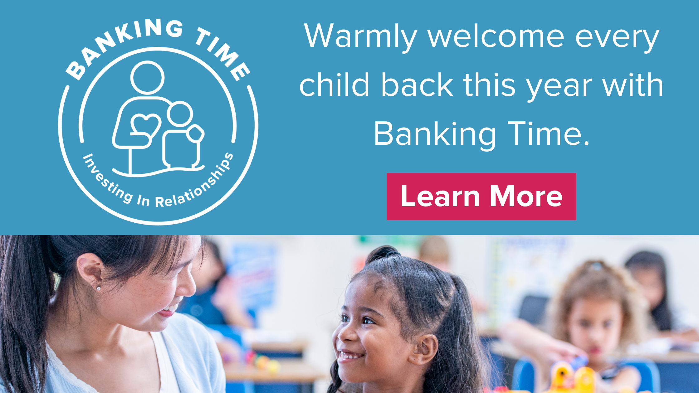 Warmly welcome every child back this year with Banking Time.
