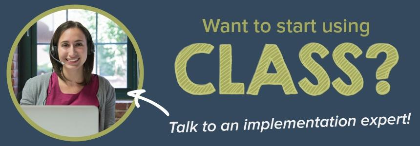 Talk to a state liason about implementing CLASS in your organization.