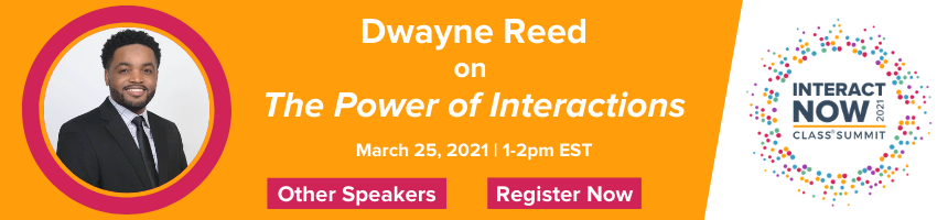 Dwayne Reed on The Power of Interactions March 25 2021 1-2pm EST