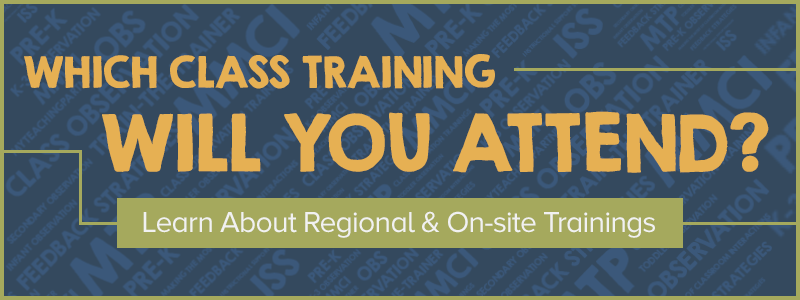 Learn about Regional and On-Site CLASS Trainings