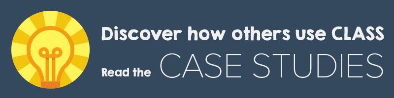 Discover how others use CLASS. Read the Case Studies.