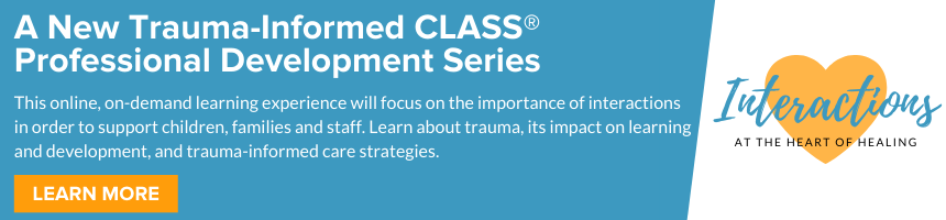 Trauma-Informed CLASS Professional Development Series