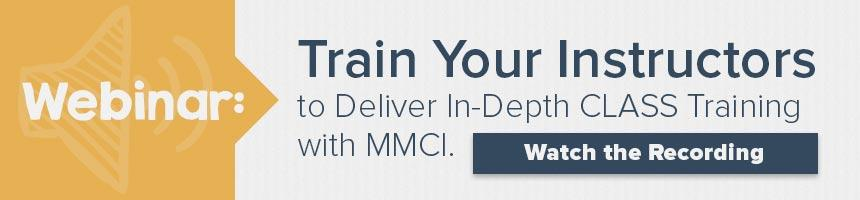 Webinar: Train Your Instructors to Deliver In-Depth CLASS Training with MMCI