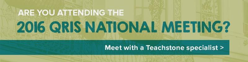 Meet with a Teachstone specialist at the 2016 QRIS National Meeting