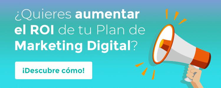 ¡Aumenta el ROI de tu Estrategia Digital!