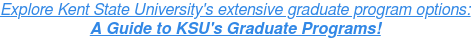 Explore Kent State University's extensive graduate program options: A Guide to  KSU's Graduate Programs!