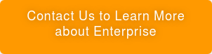 Contact Us to Learn More about Enterprise