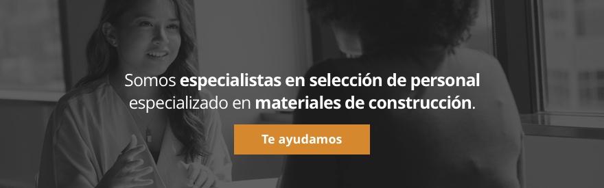 Te ayudamos a seleccionar personal especializado y cualificado en materiales de construcción
