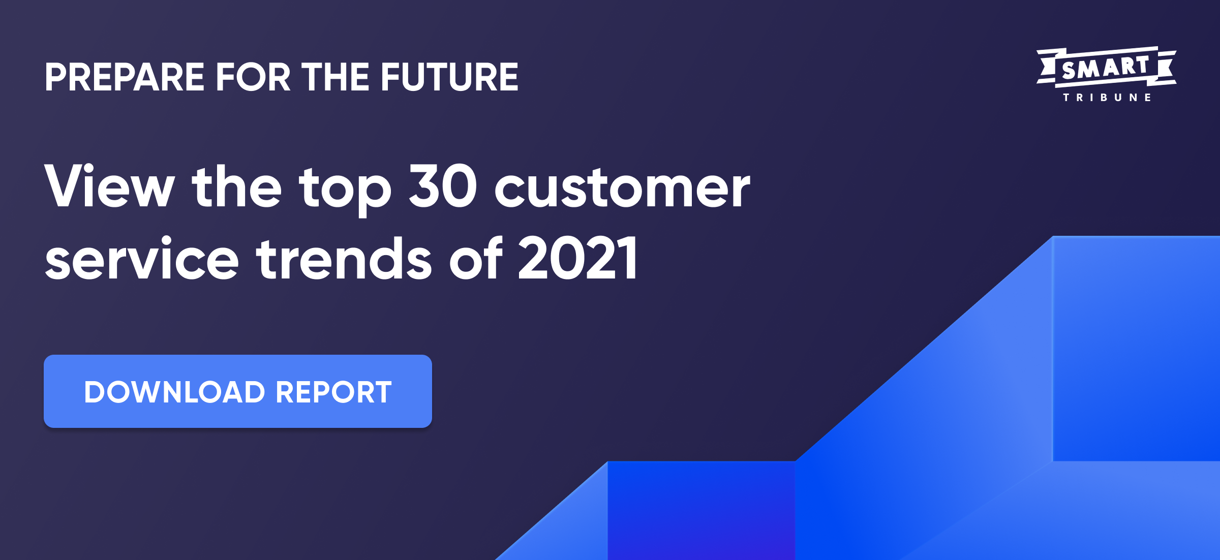 View the top 30 customer service trends of 2021