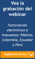 Facturación electrónica e Impuestos: México, Colombia, Ecuador y Perú