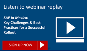 Listen to webinar replay on Successful SAP Rollouts in Mexico